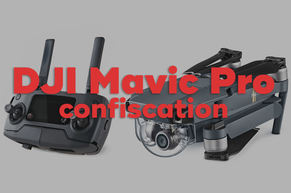 DJI Mavic Pro confiscation by Indian Customs